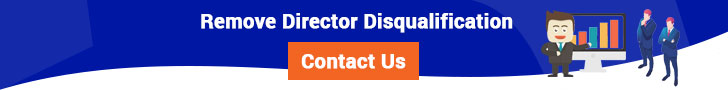 Contact us for removal of director disqualification without revival of company